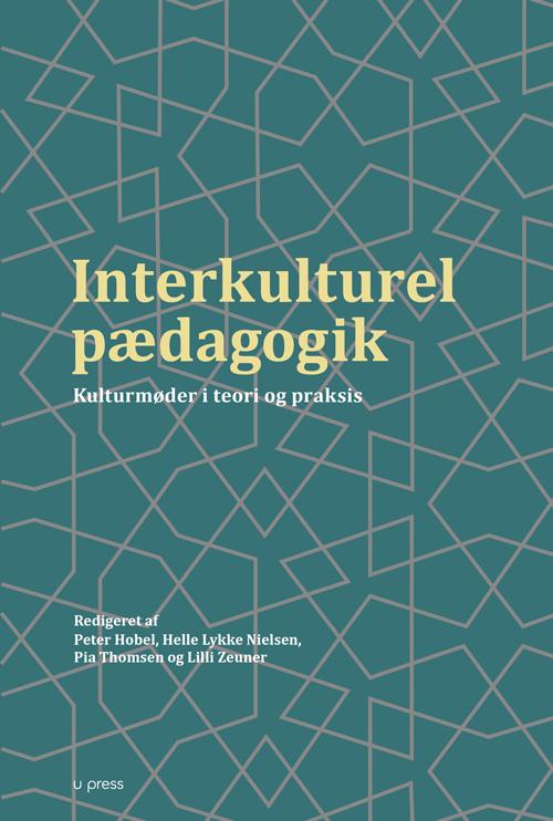 Interkulturel pædagogik – kulturmøder i teori og praksis